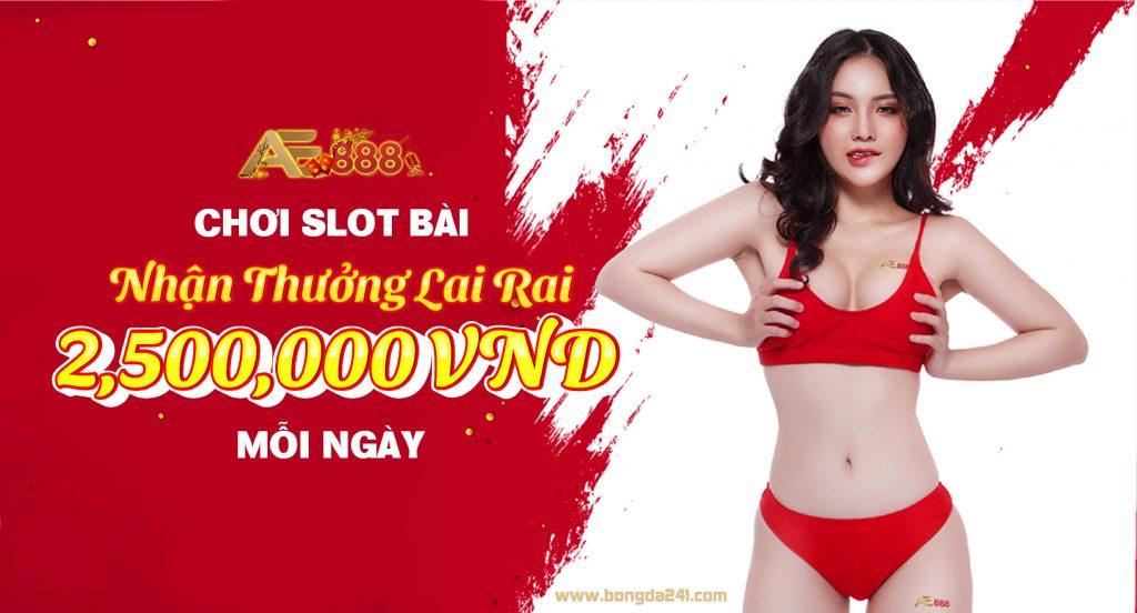 AE888 Choi Slot Bai Nhan Thuong Lai Rai 2500000 VND Moi Ngay