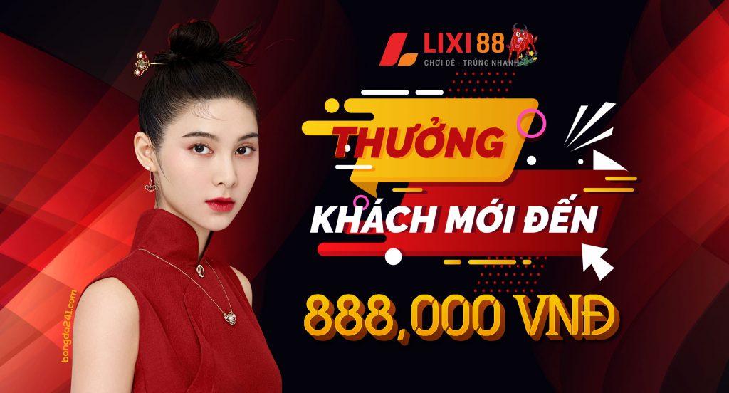 LIXI88 THUONG KHACH MOI DEN 888000 VND 1 1