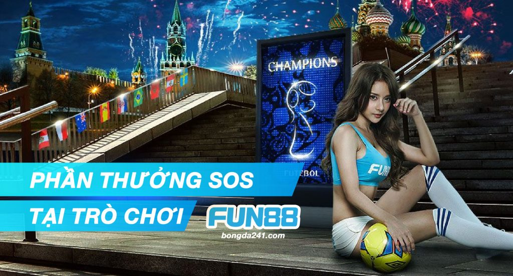 PHAN THUONG SOS TAI TRO CHOI FUN88