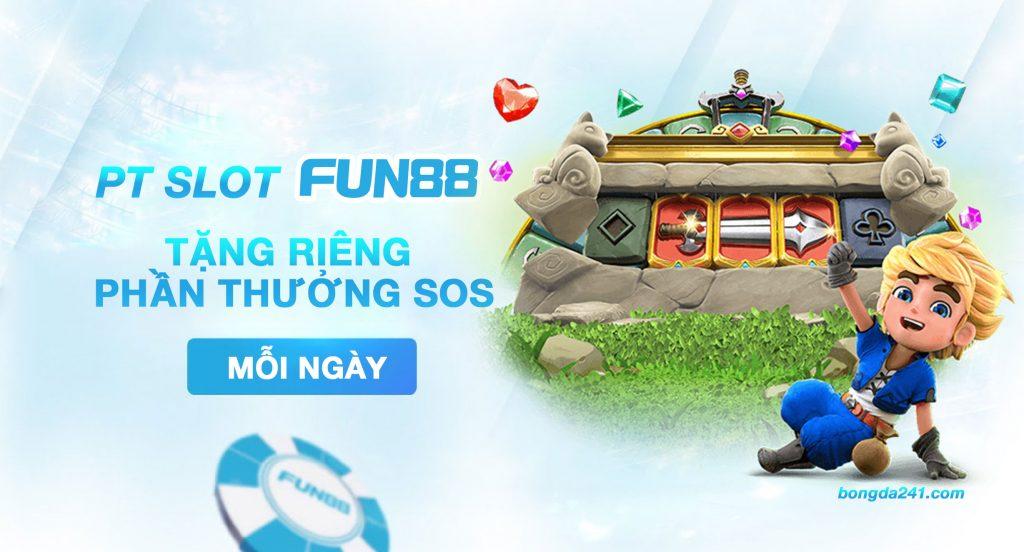 PT SLOT FUN88 TANG RIENG PHAN THUONG SOS MOI NGAY 1