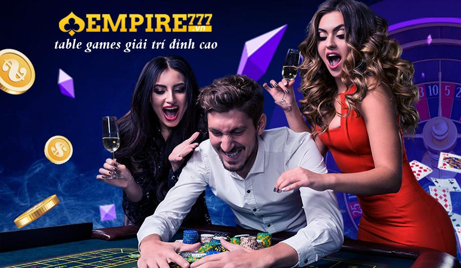 TABLE GAMES GIẢI TRÍ ĐỈNH CAO TẠI EMPIRE777