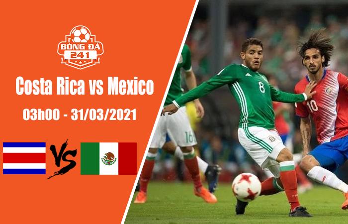 Soi kèo Costa Rica vs Mexico, 03h00 ngày 31/3, Giao hữu quốc tế