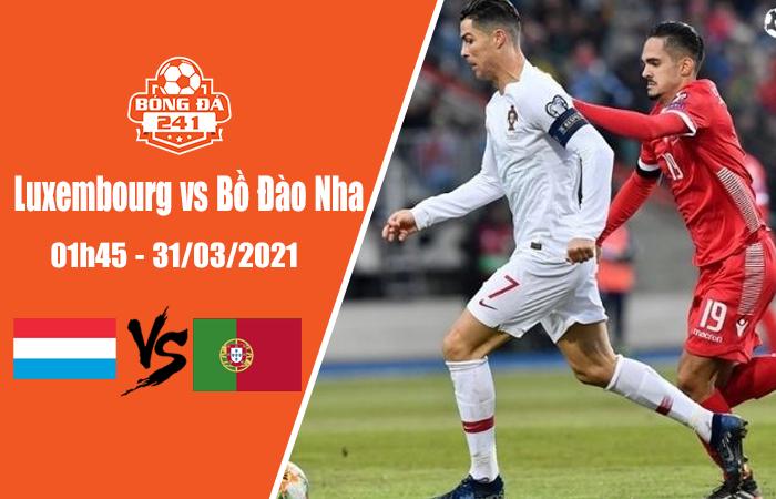 Soi kèo Luxembourg vs Bồ Đào Nha, 01h45 ngày 31/3, VL World Cup 2022