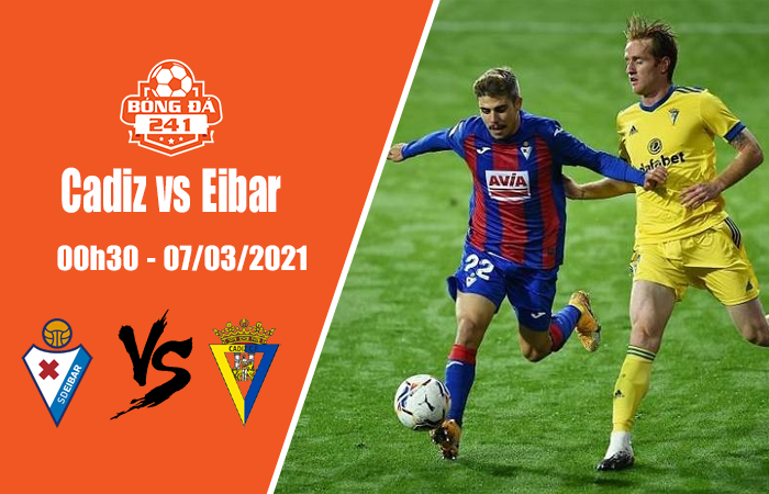 Soi kèo Cadiz vs Eibar, 00h30 ngày 7/3, La Liga