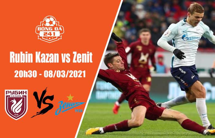 Soi kèo Rubin Kazan vs Zenit, 20h30 ngày 8/3, VĐQG Nga