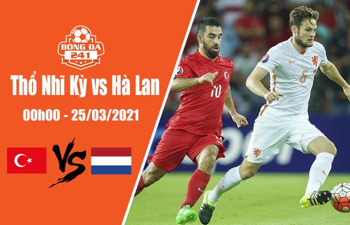 Soi kèo Thổ Nhĩ Kỳ vs Hà Lan, 00h00 ngày 25/3, Vòng loại World Cup 2022