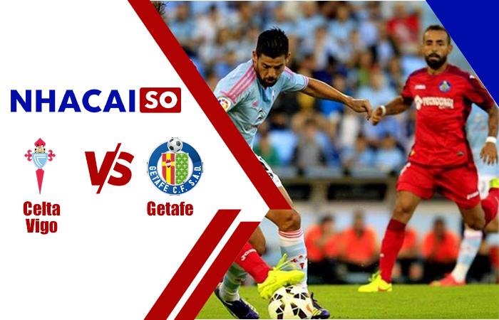 Soi kèo Celta Vigo vs Getafe, 01h00 ngày 13/5, La Liga
