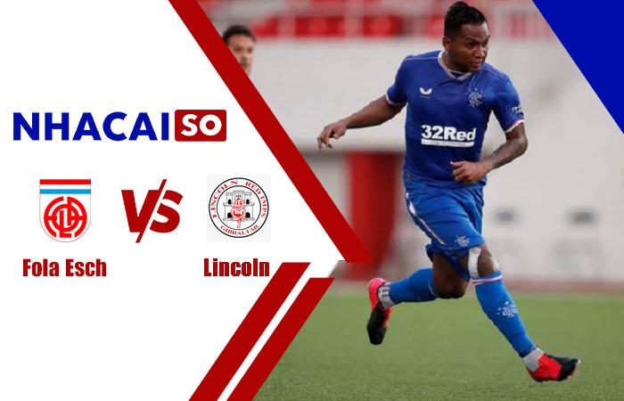 Soi kèo Fola Esch vs Lincoln, 00h30 ngày 7/7 cúp C1 châu Âu