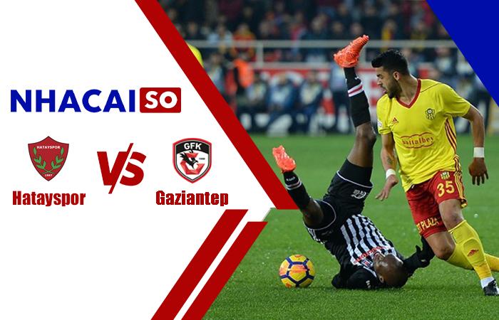 Soi kèo Hatayspor vs Gaziantep, 00h00 ngày 19/10, VĐQG Thổ Nhĩ Kỳ
