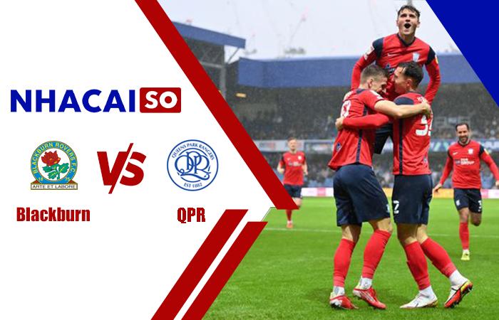 Soi kèo QPR vs Blackburn, 01h45 ngày 20/10 hạng nhất Anh